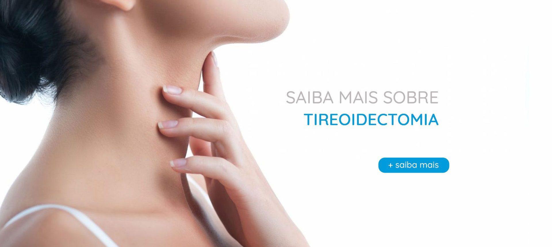 Saiba mais sobre a Tireoidectomia | Dr. Arthur Vicentini CRM 154.086
