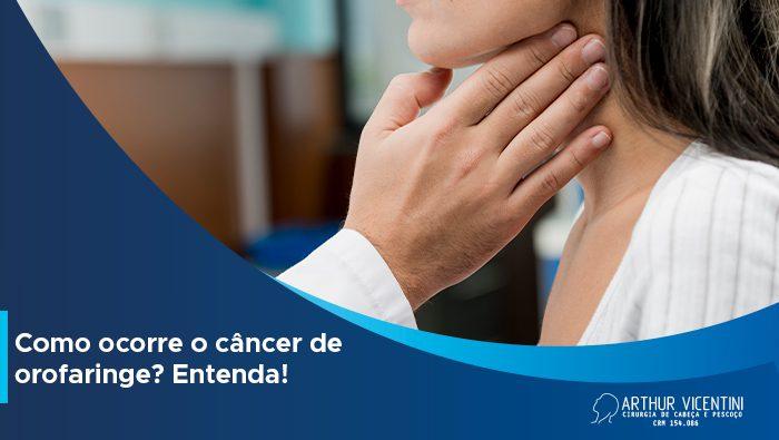 Como Ocorre O Cancer De Orofaringe Entenda Dr Arthur Vicentini Bg 1
